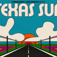 Khruangbin & Leon Bridges、コラボEP『Texas Sun』を来年 2/7 リリース!
