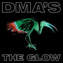 DMA'S、サードアルバム『The Glow』を 7/10 リリース!