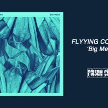 豪の轟音シューゲイズ・バンド Flyying Colours、ニューシングル「Big Mess」をリリース!