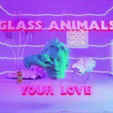 UKのエレクトロ・バンド Glass Animals、ニューシングル「Your Love」をリリース!