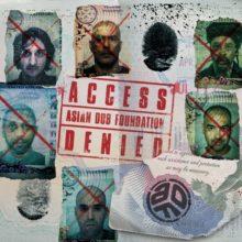 Asian Dub Foundation、5年ぶりのニューアルバム『Acces Denied』を 9/18 リリース!