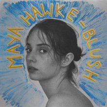 ストレンジャー・シングスのロビン役、Maya Hawke がデビューアルバム『Blush』を 6/19 リリース!