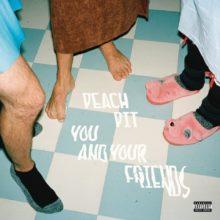 バンクーバーのインディーポップ・バンド Peach Pit、セカンドアルバム『You And Your Friends』をリリース!