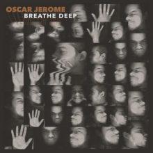 サウス・ロンドンの注目アーティスト Oscar Jerome、デビューアルバム『Breathe Deep』を 7/10 リリース!