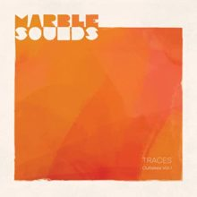Marble Sounds、新作EP『Traces - Outtakes Vol.I』をリリース!