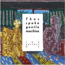 the perfect me、ニューアルバム『Thus spoke gentle machine』をリリース!