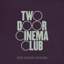 Two Door Cinema Club、レア音源などを収録したEP『Lost Songs (Found)』をサプライズ・リリース!