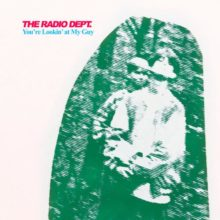 The Radio Dept. ニューシングル「You're Lookin' at My Guy」をリリース!
