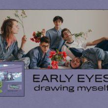 ミネアポリスのインディーポップ・バンド Early Eyes、新曲「Drawing Myself」をリリース!