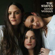 UKのインディーフォーク・トリオ The Staves、ニューアルバム『Good Woman』を来年 2/5 リリース!