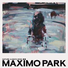 Maximo Park、ニューアルバム『Nature Always Wins』を 2/26 リリース!