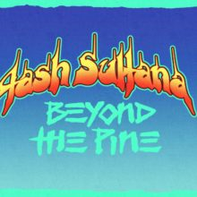 Tash Sultana、ニューシングル「Beyond The Pine」をリリース!