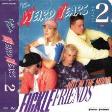 Fickle Friends、新作EP『Weird Years (Season 2)』をリリース!