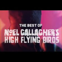 Noel Gallagher's High Flying Birds、10周年を記念したベスト盤『Back The Way We Came』を 6/11 リリース!