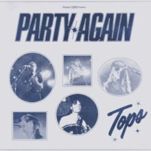 カナダのシンセポップ・バンド TOPS、ニューシングル「Party Again」をリリース!