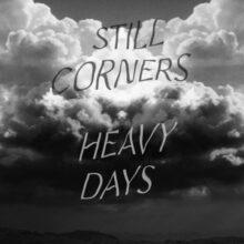 ロンドンのドリームポップ・デュオ Still Corners、新曲「Heavy Days」をリリース!