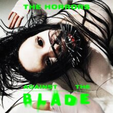 The Horrors、3曲入りの新作EP『Against the Blade』を 11/5 リリース!